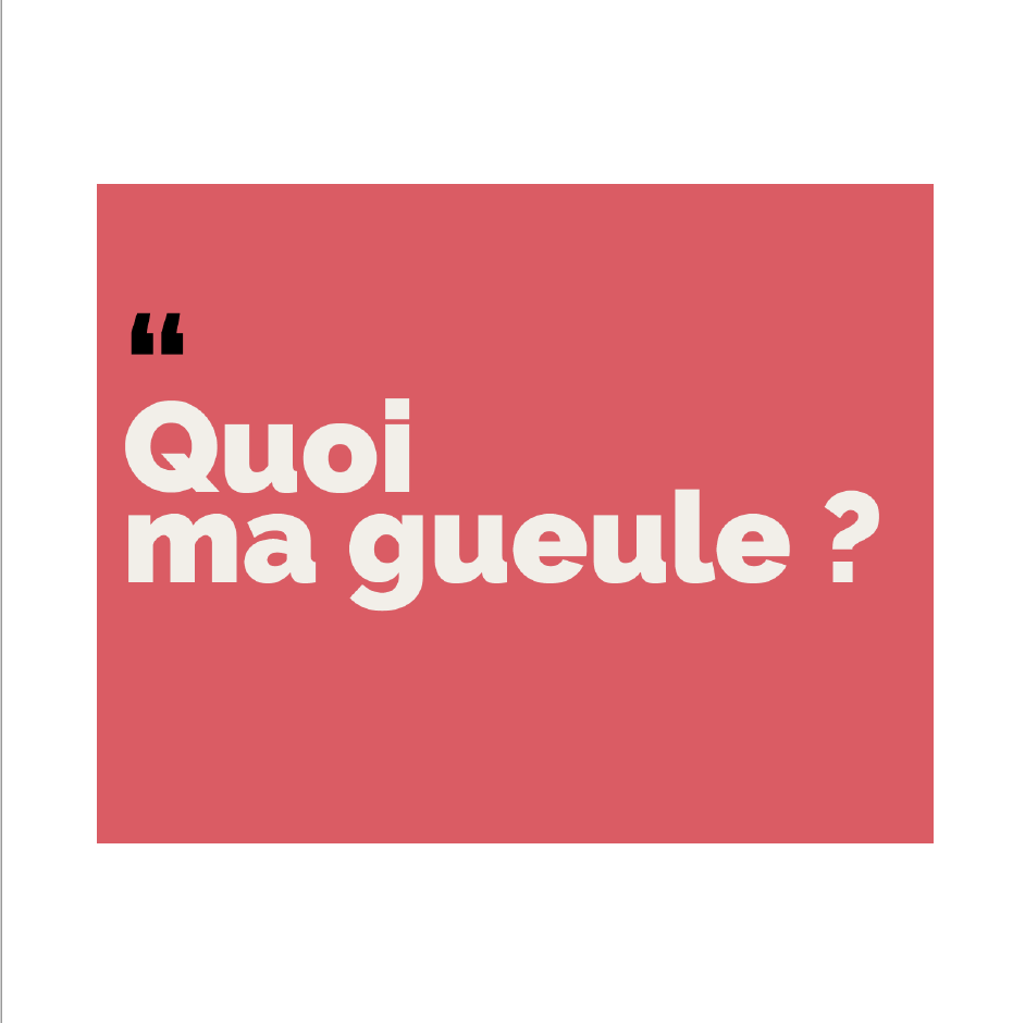 Association Corasso – Campagne «Quoi ma gueule ?»